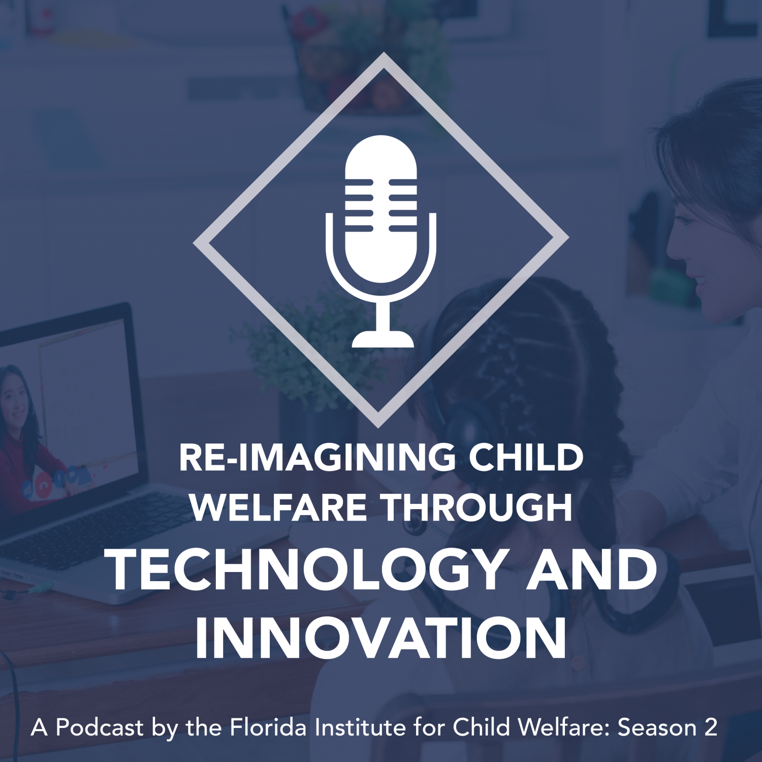 RE-IMAGINING CHILD WELFARE THROUGH TECHNOLOGY AND INNOVATION